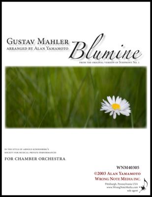 Gustav Mahler's Blumine - Chamber Orchestra, arr. Alan Yamamoto