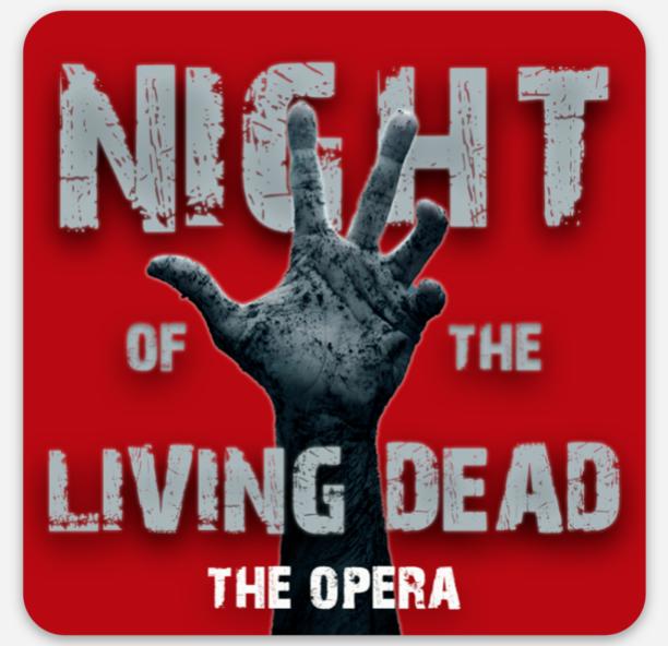 "Night of the Living Dead, the opera Sticker (3"" x 3"")"
