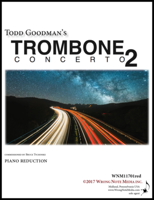 Trombone Concerto No. 2 - Piano Reduction, by Todd Goodman