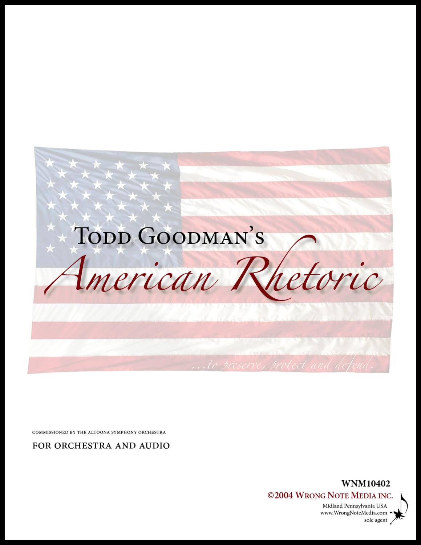 American Rhetoric - Orchestral SCORE, by Todd Goodman