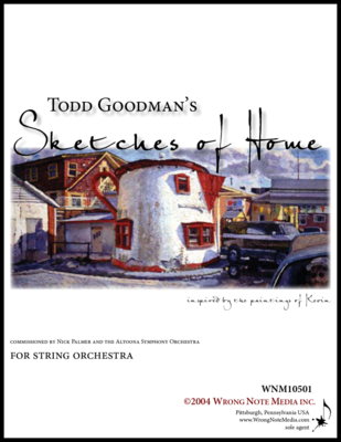 Sketches of Home - string orchestra, by Todd Goodman