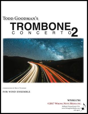 Trombone Concerto No. 2 - Wind Ensemble, by Todd Goodman