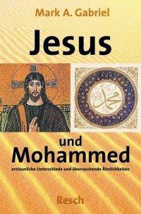 Jesus und Mohammed - erstaunliche Unterschiede und überraschende Ähnlichkeiten'
