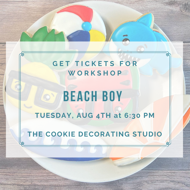 'Beach Boy Decorating Workshop - TUESDAY, AUG 4th at 6:30 p.m. (THE COOKIE DECORATING STUDIO)