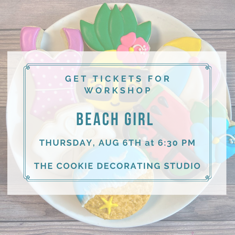 'Beach Girl Decorating Workshop - THURSDAY, AUG 6th at 6:30 p.m. (THE COOKIE DECORATING STUDIO)