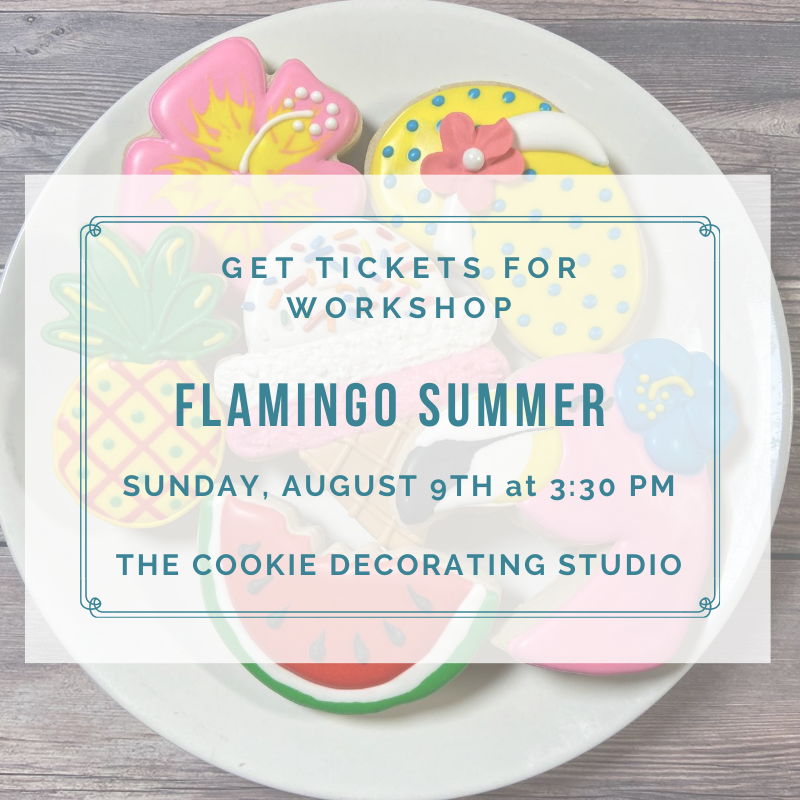 'Flamingo Summer Decorating Workshop - SUNDAY, AUGUST 9th at 3:30 p.m. (THE COOKIE DECORATING STUDIO)