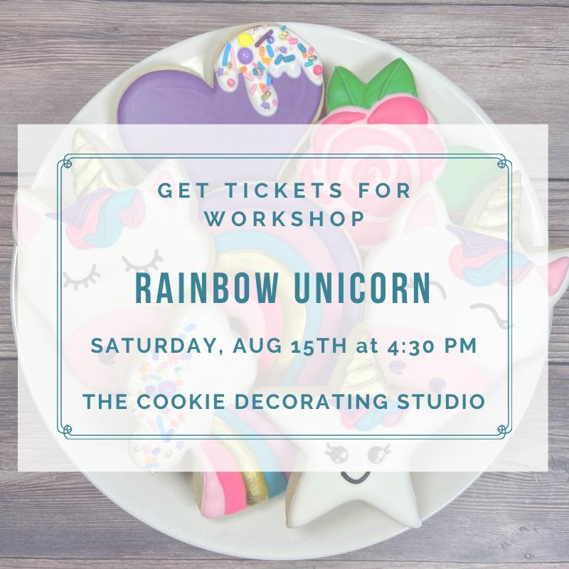 'Rainbow Unicorn Decorating Workshop - SATURDAY, AUG 15th at 4:30 p.m. (THE COOKIE DECORATING STUDIO)