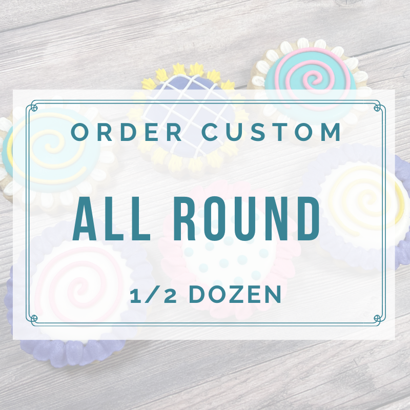 ALL ROUND CUSTOM (1/2 DOZEN)