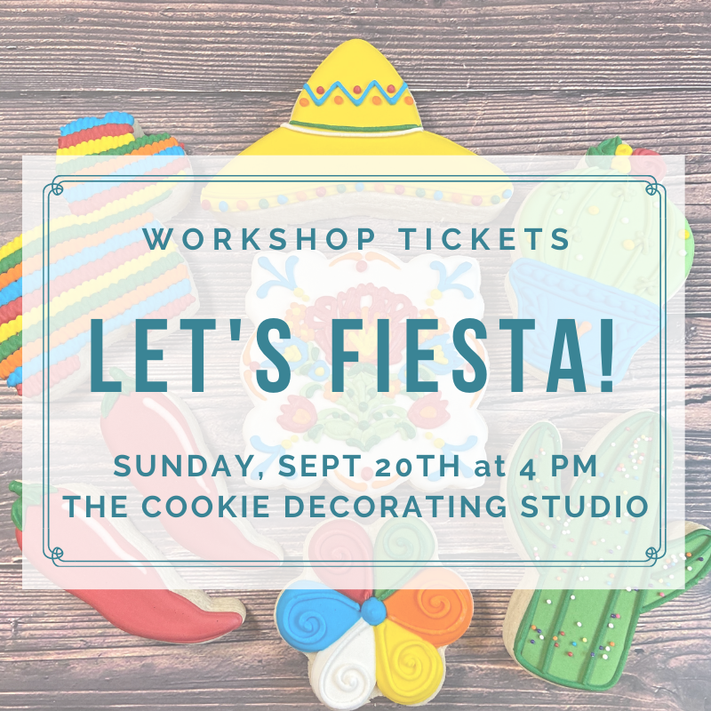'Let's Fiesta! Decorating Workshop - SUNDAY, SEPT 20th at 4 p.m. (THE COOKIE DECORATING STUDIO)
