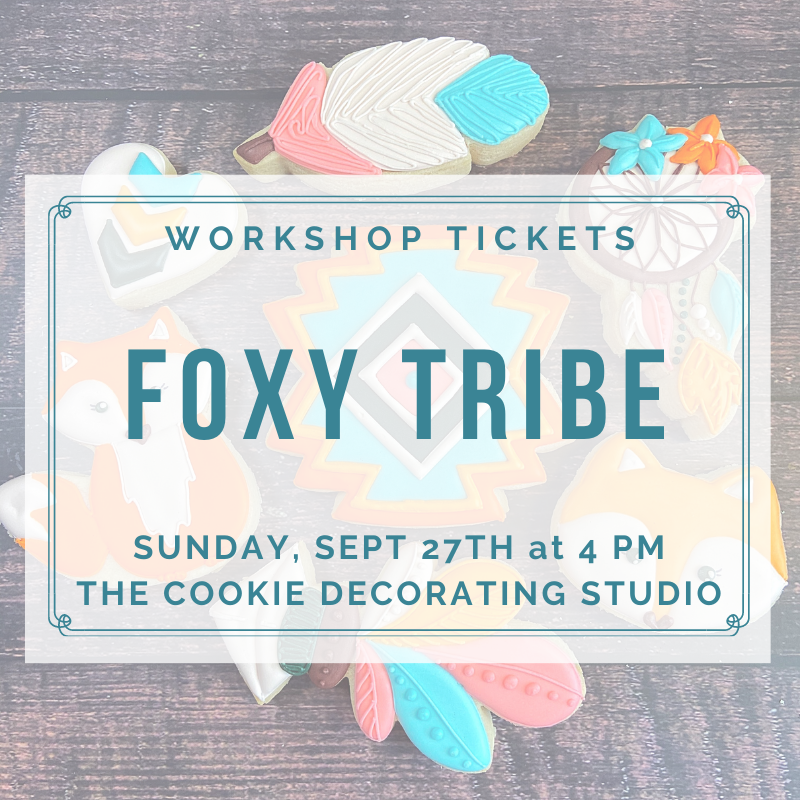 'Foxy Tribe Decorating Workshop - SUNDAY, SEPT 27th at 4 p.m. (THE COOKIE DECORATING STUDIO)