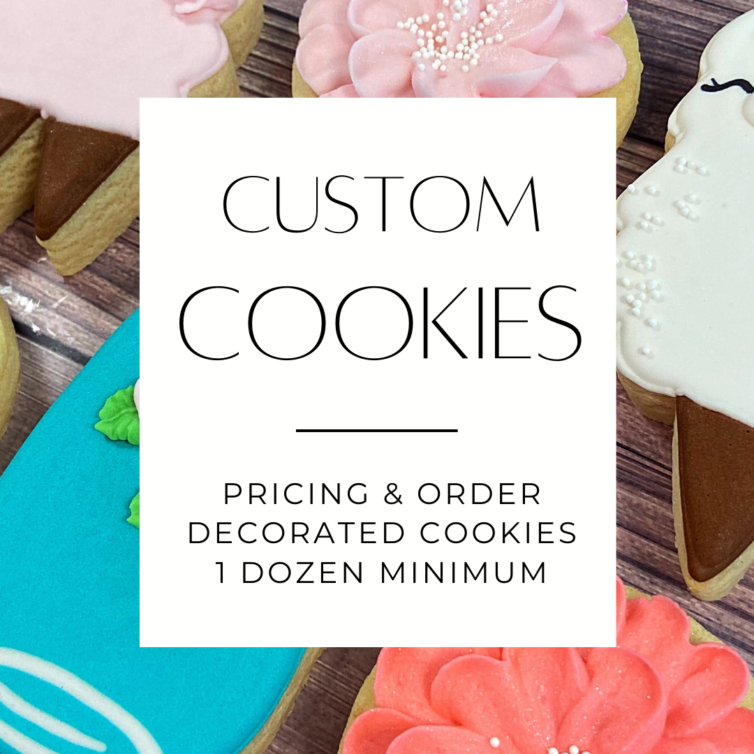 ORDER CUSTOM COOKIES *Accepting Orders for 2021 ONLY* (Holiday Sets are Available)
