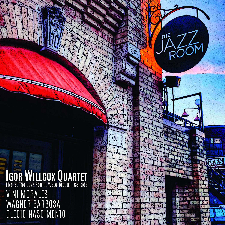 Cd Igor Willcox Quartet - Live at The Jazz Room (Canada) - Worldwide Shipping
