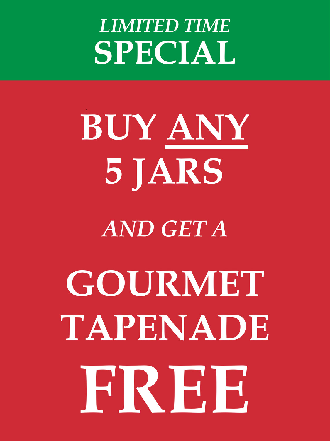 LIMITED TIME SPECIAL - Buy Any 5 Jars Get 1 Tapenade Free