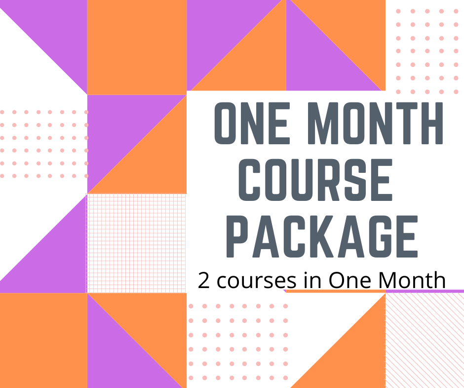 One month package for Two courses offered in that month