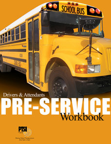 NATIONAL PRE-SERVICE for School Bus Drivers & Attendants WORKBOOK