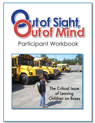 Out of Sight, Out of Mind: The Critical Issue of Leaving Children on Buses WORKBOOK