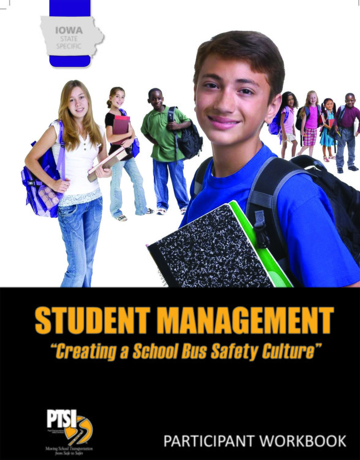 """Iowa State Specific — Student Management """"Creating a Bus Safety Culture"""" WORKBOOK"""