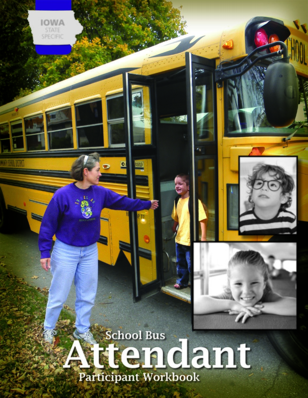 Iowa State Specific — School Bus Attendant Training WORKBOOK