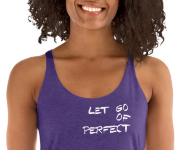 """""""Let Go of Perfect"""""""