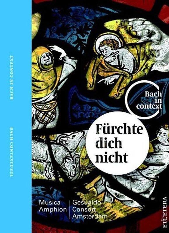 Bach in Context III - Fürchte dich nicht