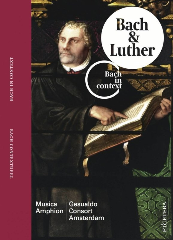 Bach in Context II - Bach & Luther