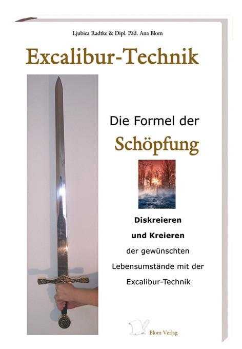 Excalibur-Technik: Die Formel der Schöpfung.