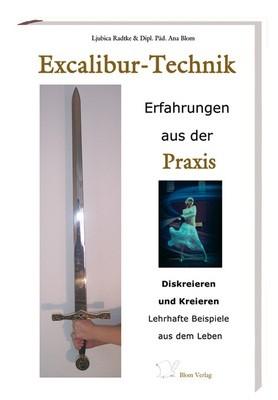 Excalibur-Technik: Erfahrungen aus der Praxis