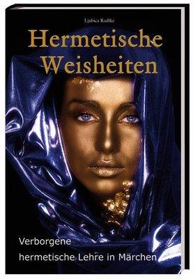 Hermetische Weisheiten: Verborgene hermetische Lehre in Märchen