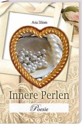 Innere Perlen - Ein Poesiebuch von Ana Blom