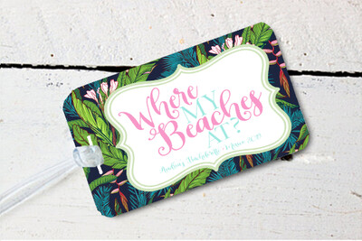 Where My Beaches At Beach Bachelorette Party Luggage Tag