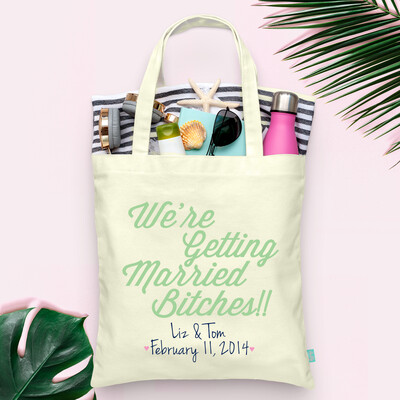 We're Getting Married Bitches -Wedding Tote Bag