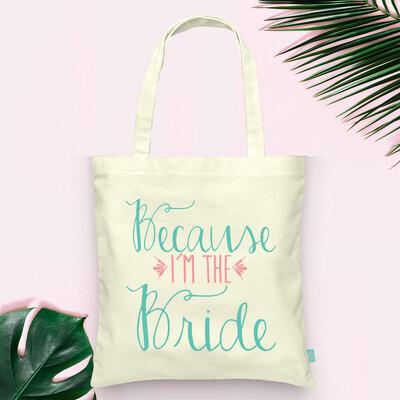 Because I'm the Bride Wedding Tote Bag