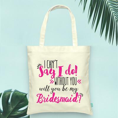 Will You Be My Bridesmaid Tote Bag