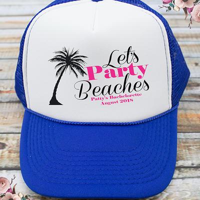 Let's Party Beaches Beach Bachelorette Party Trucker Hat