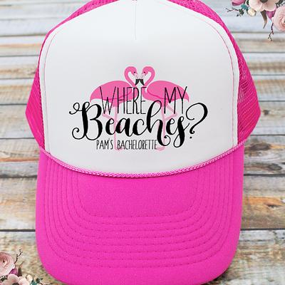 Where My Beaches Flamingo Bachelorette Party Trucker Hat