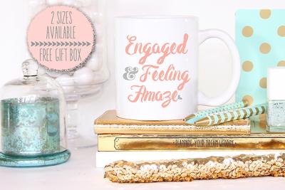 Engaged & Feeling Amaze Wedding Engagement Mug