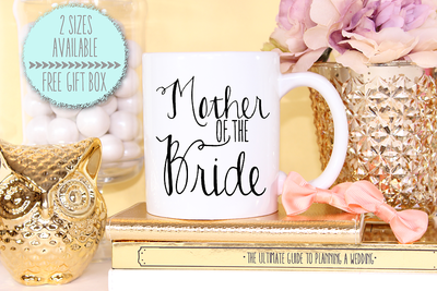 Mother of the Bride -Bridal Party Mug
