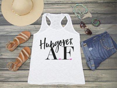 Hungover AF Shirt Bachelorette Party -Racerback Tank Top
