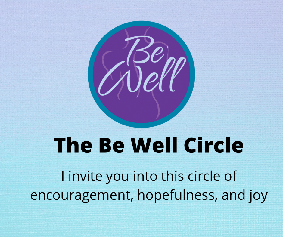 The Be Well Circle -  Ongoing monthly membership