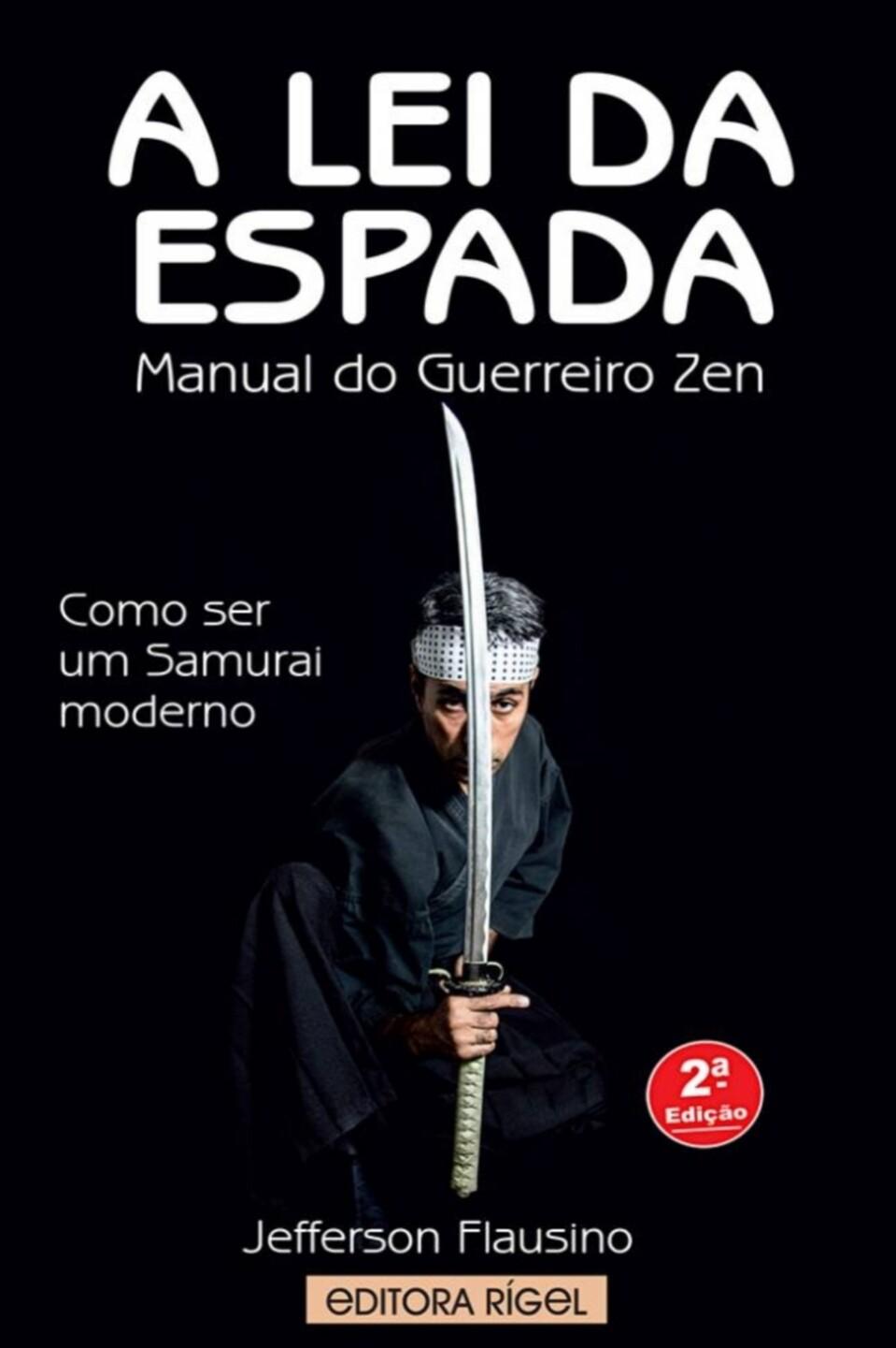 A Lei da Espada - Manual do Guerreiro Zen