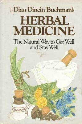 Herbal Medicine: The Natural Way to Get Well & Stay Well