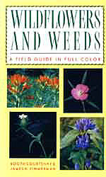 Wildflowers and Weeds: A Field Guide in Full Color