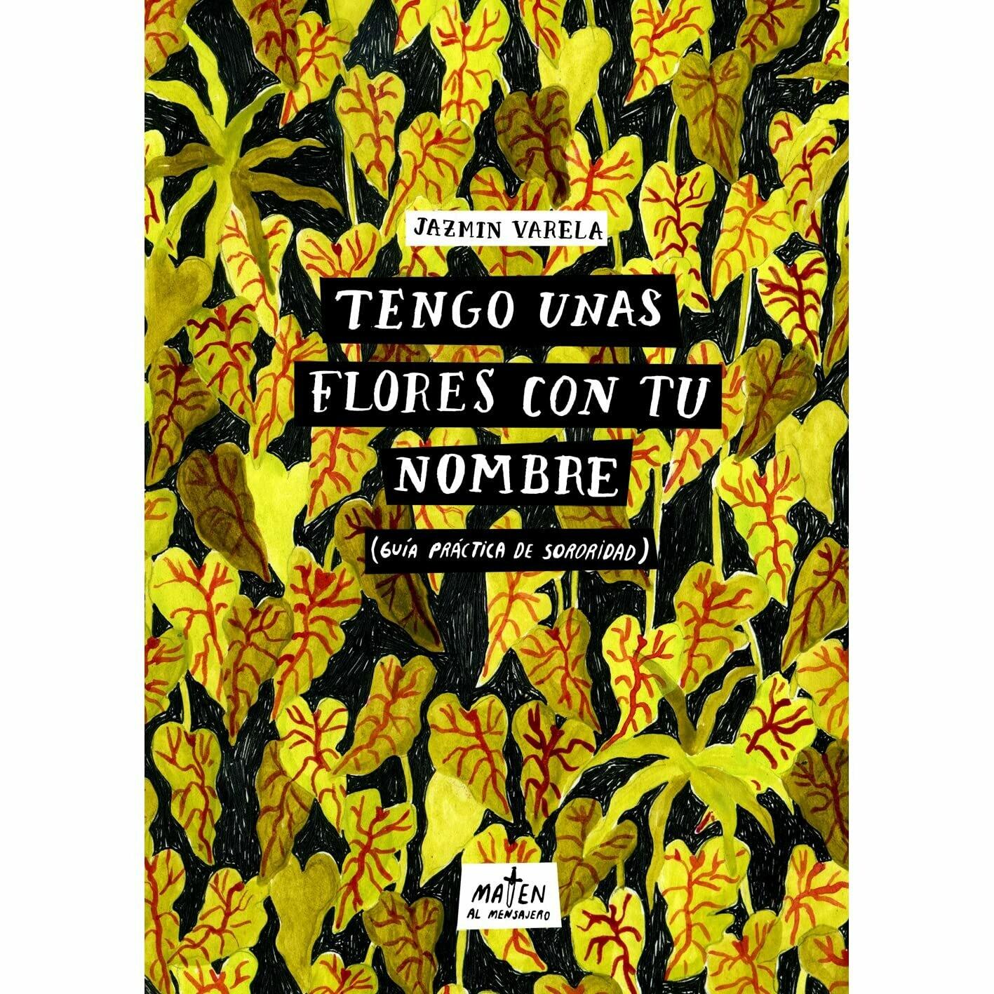 Tengo unas flores con tu nombre by Jazmín Varela