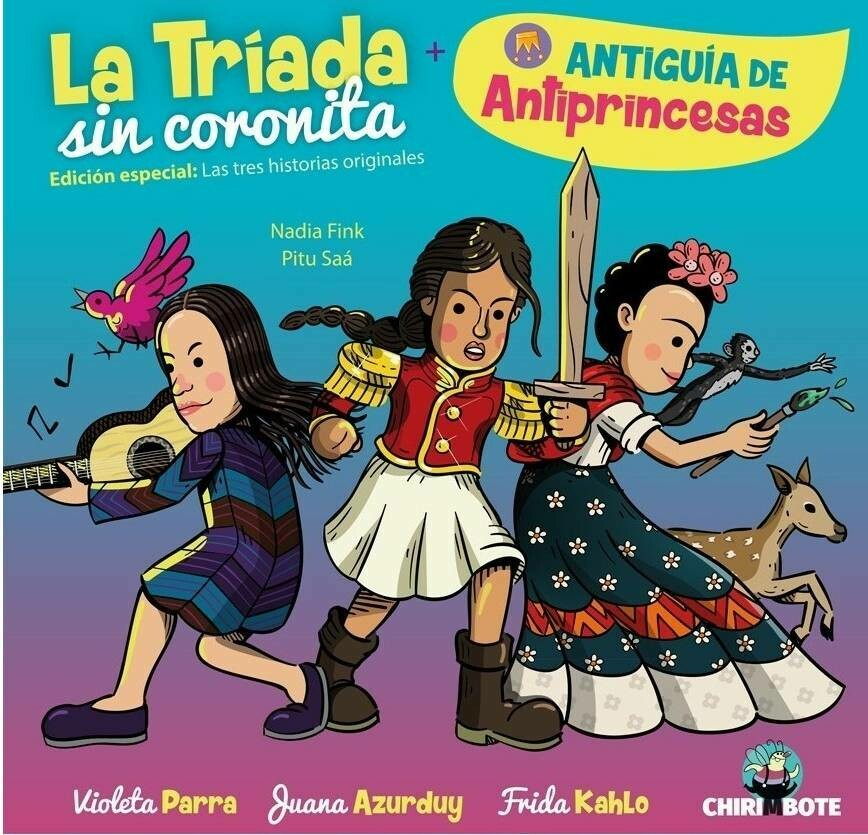 Tríada Sin Coronita. Frida Kahlo, Violeta Parra and Juana Azurduy illustrated biographies in SPANISH