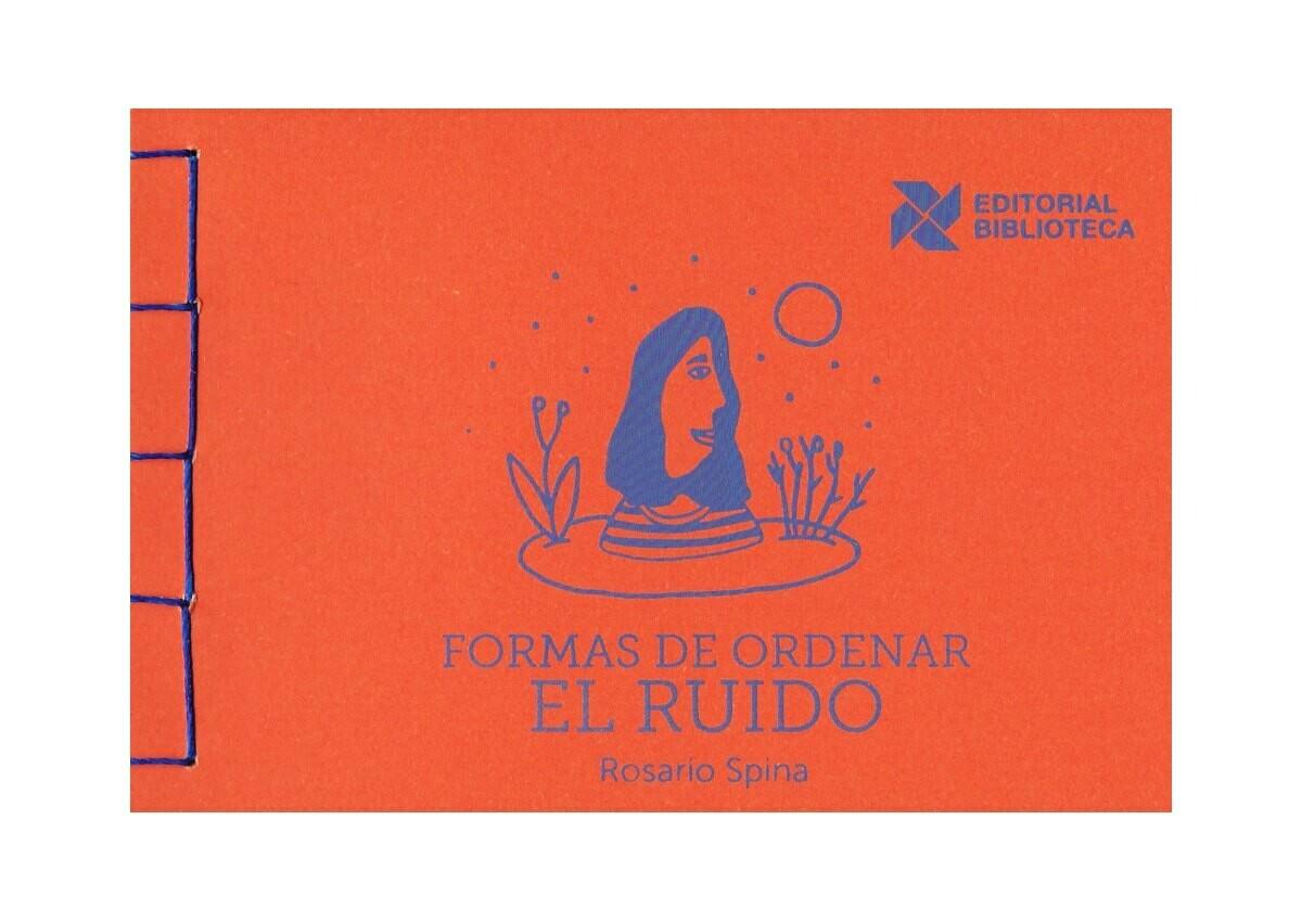 Formas de ordenar el ruido - Poetry by Rosario Spina