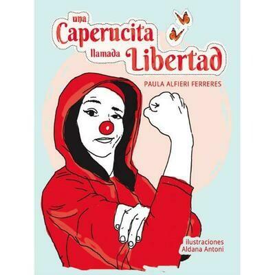 Una Caperucita llamada Libertad by Paula Alfieri Ferreres