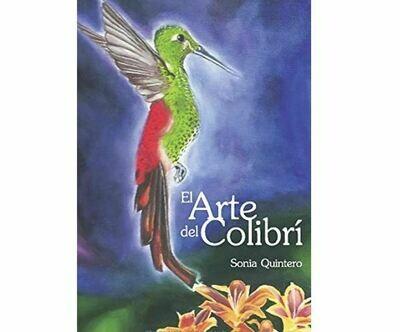 El arte del colibrí - Poetry by Sonia Quintero