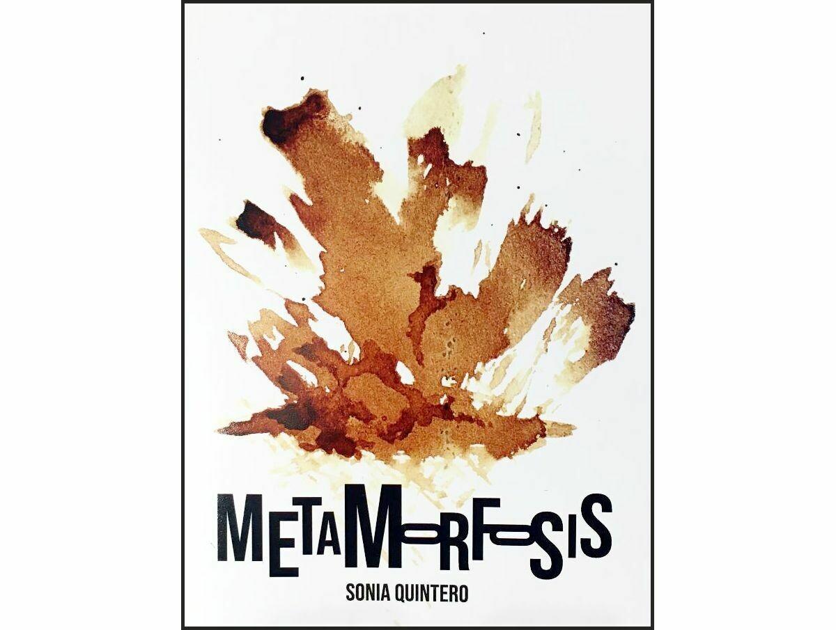 Metamorfosis - Poetry by Sonia Quintero