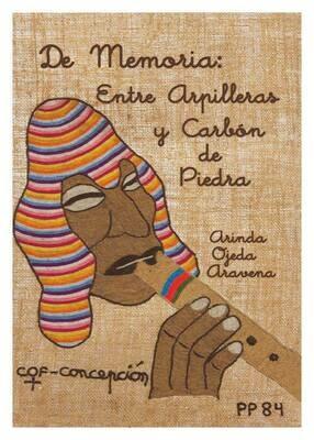 De Memoria: Entre Arpilleras y Carbón de Piedra by Arinda Ojeda Aravena