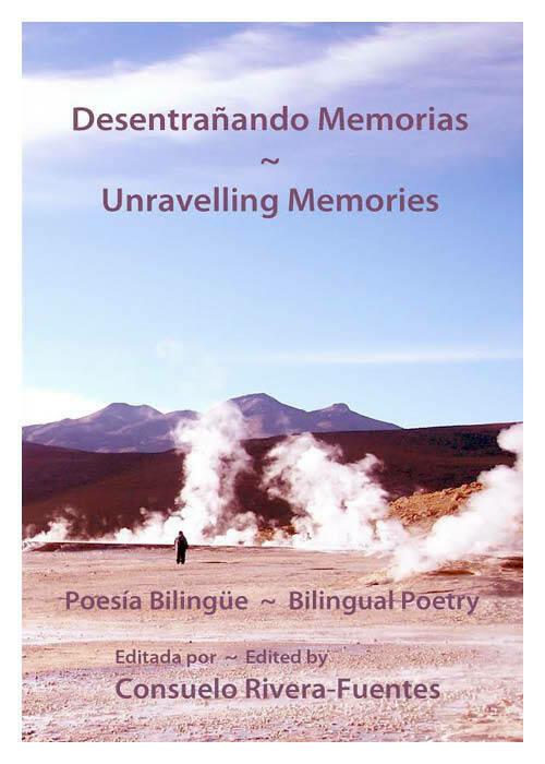 Desentrañando memorias – Unravelling Memories  / Bilingual Poetry Spanish-English
